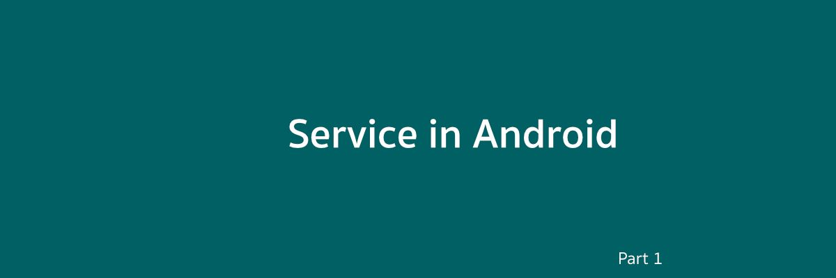 Service in Android — [ตอนที่ 1] พื้นฐานของ Service