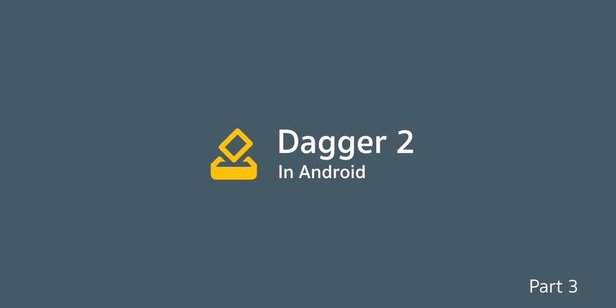 Dagger 2 in Android [Part 3] — ทำ Dependency Injection ให้กับ Activity และ Fragment