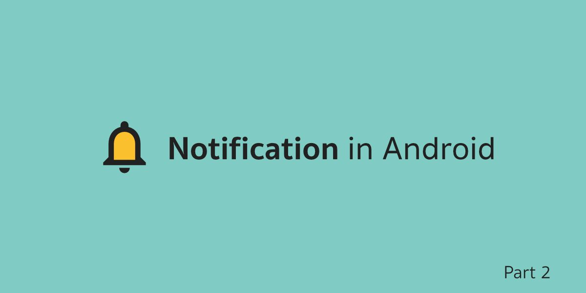 Notification in Android ตอนที่ 2 — คำสั่งพื้นฐานของ Notification